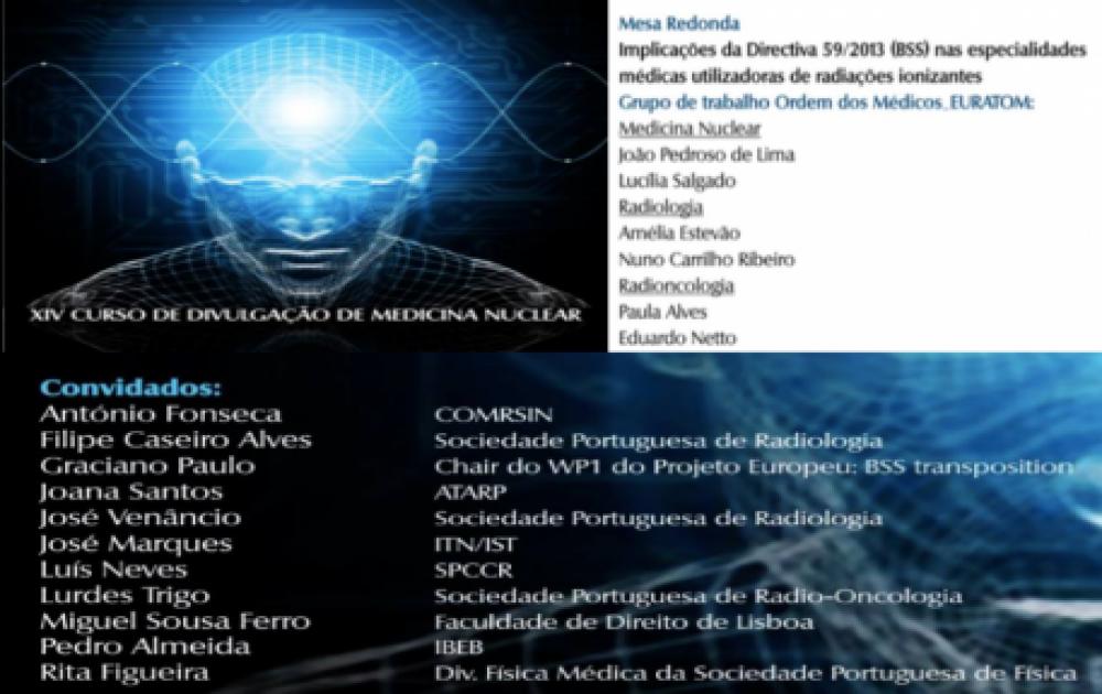 Mesa redonda 'Implicações da Directiva Comunitária 59/2013 (BSS) especialidade médicas utilizadoras de radiações ionizantes'